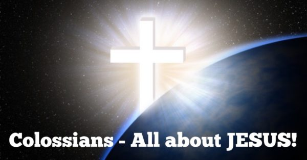 Colossians - All about JESUS!